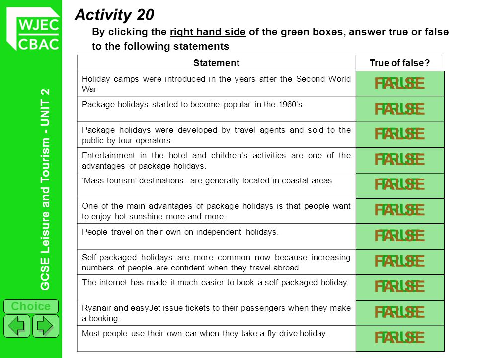 GCSE Leisure and Tourism - UNIT 2 Choice Activity 20 By clicking the right hand side of the green boxes, answer true or false to the following stateme