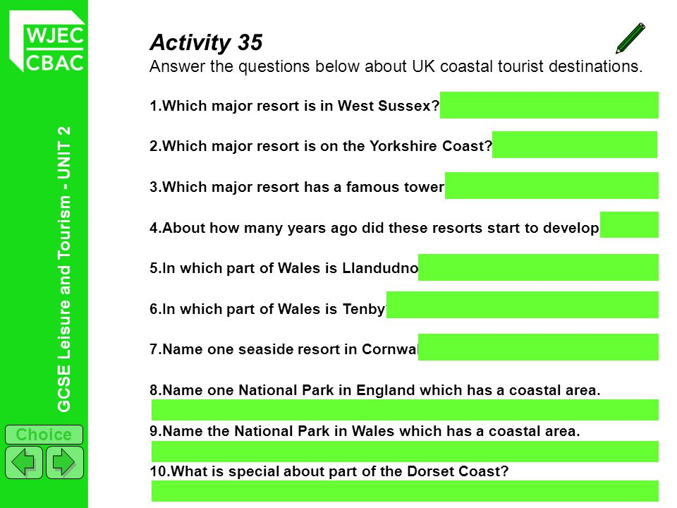 GCSE Leisure and Tourism - UNIT 2 Choice Activity 35 Answer the questions below about UK coastal tourist destinations. 1.Which major resort is in West
