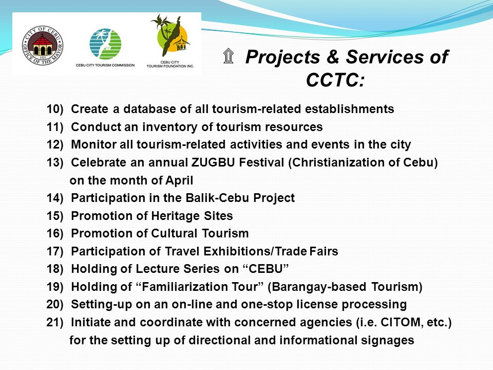 10) Create a database of all tourism-related establishments 11) Conduct an inventory of tourism resources 12) Monitor all tourism-related activities a