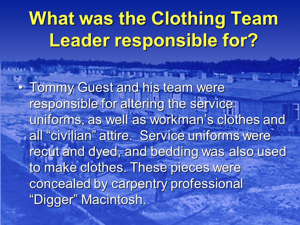 What was the Clothing Team Leader responsible for.