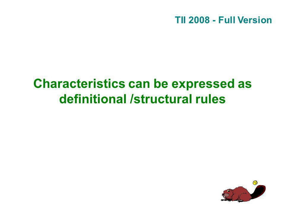 TII 2008 - Full Version Characteristics can be expressed as definitional /structural rules