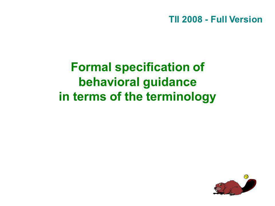 TII 2008 - Full Version Formal specification of behavioral guidance in terms of the terminology