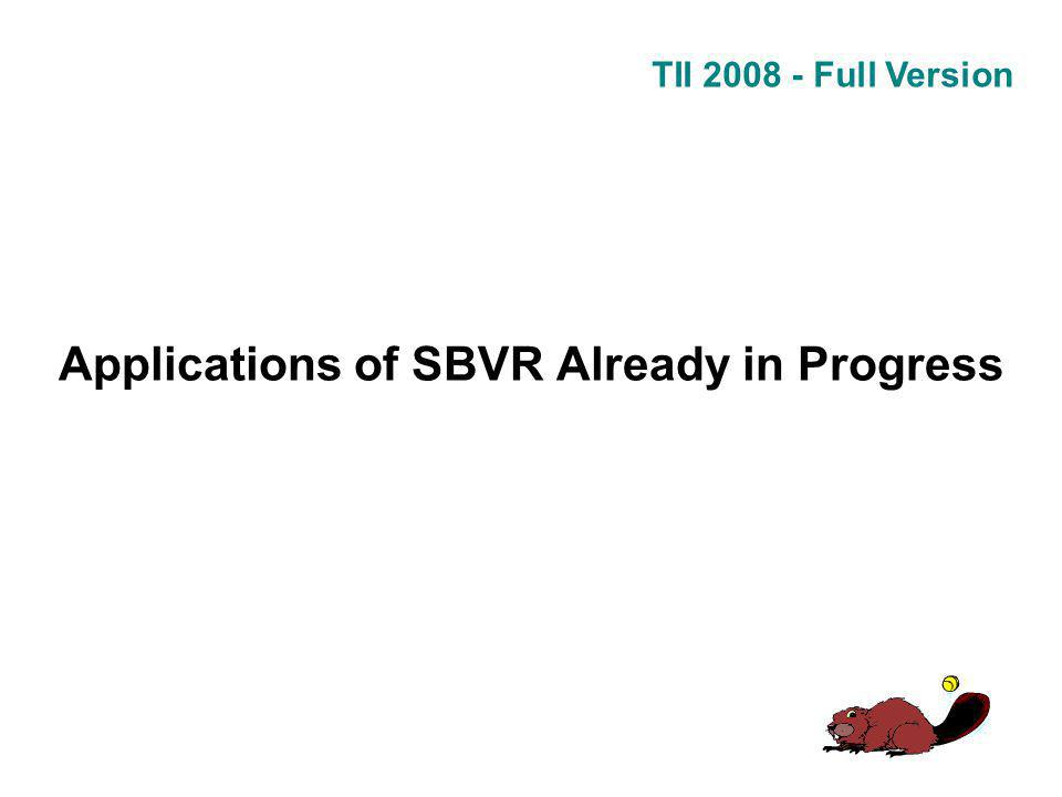 TII 2008 - Full Version Applications of SBVR Already in Progress