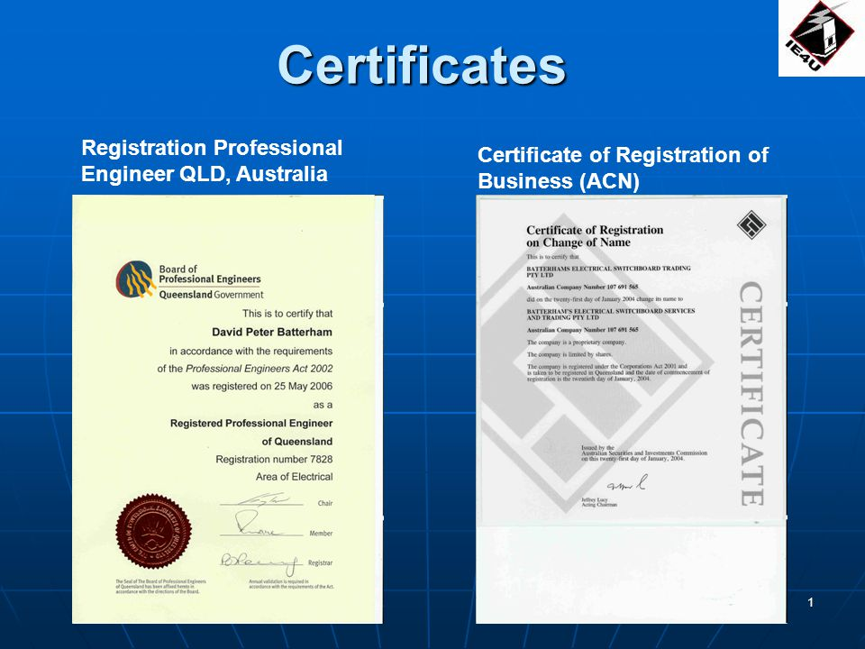 1 Certificates Registration Professional Engineer QLD, Australia Certificate of Registration of Business (ACN)