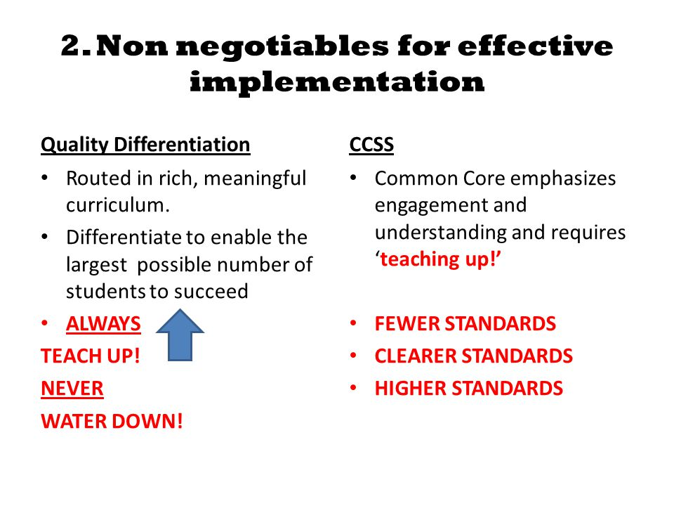 2. Non negotiables for effective implementation Quality Differentiation Routed in rich, meaningful curriculum. Differentiate to enable the largest pos