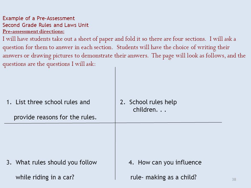 Example of a Pre-Assessment Second Grade Rules and Laws Unit Pre-assessment directions: I will have students take out a sheet of paper and fold it so there are four sections.