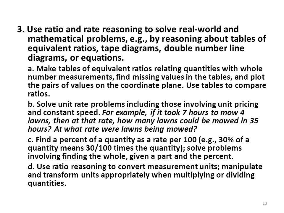 3. Use ratio and rate reasoning to solve real-world and mathematical problems, e.g., by reasoning about tables of equivalent ratios, tape diagrams, do