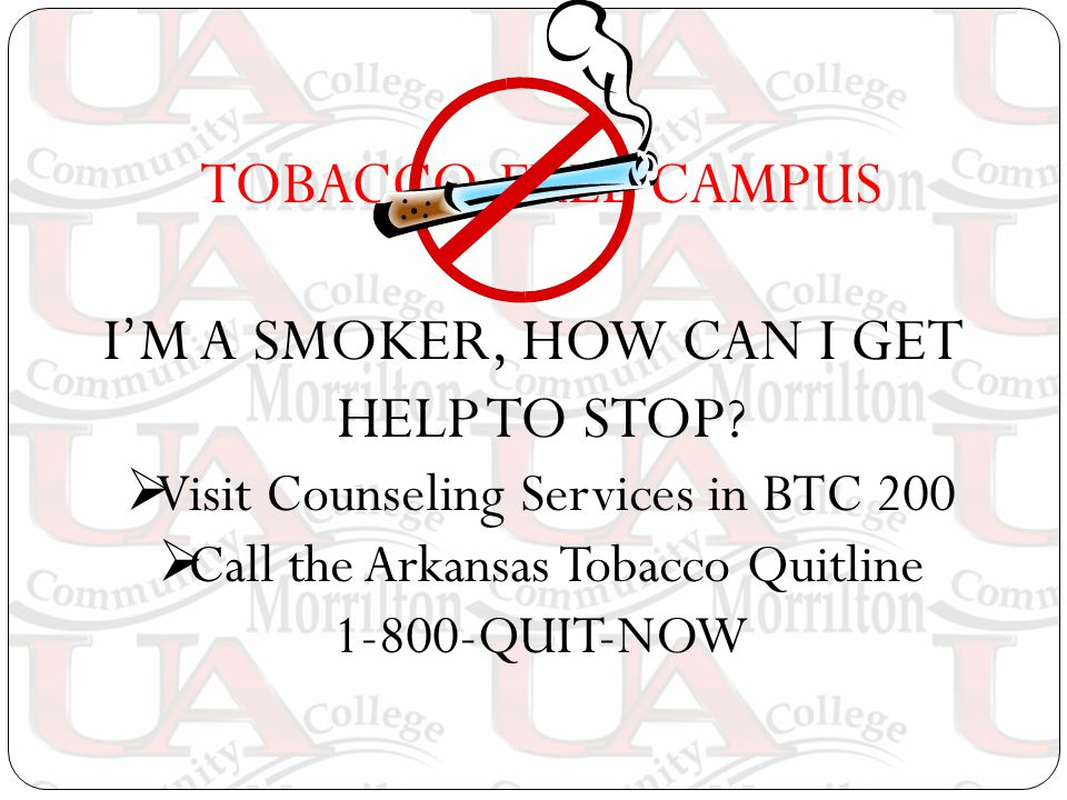 TOBACCO-FREE CAMPUS IM A SMOKER, HOW CAN I GET HELP TO STOP.