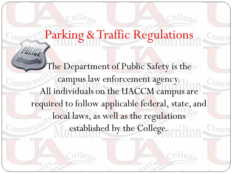 Parking & Traffic Regulations The Department of Public Safety is the campus law enforcement agency.