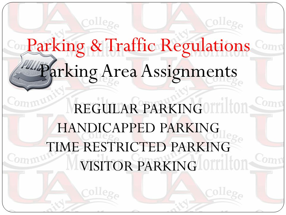 Parking & Traffic Regulations Parking Area Assignments REGULAR PARKING HANDICAPPED PARKING TIME RESTRICTED PARKING VISITOR PARKING