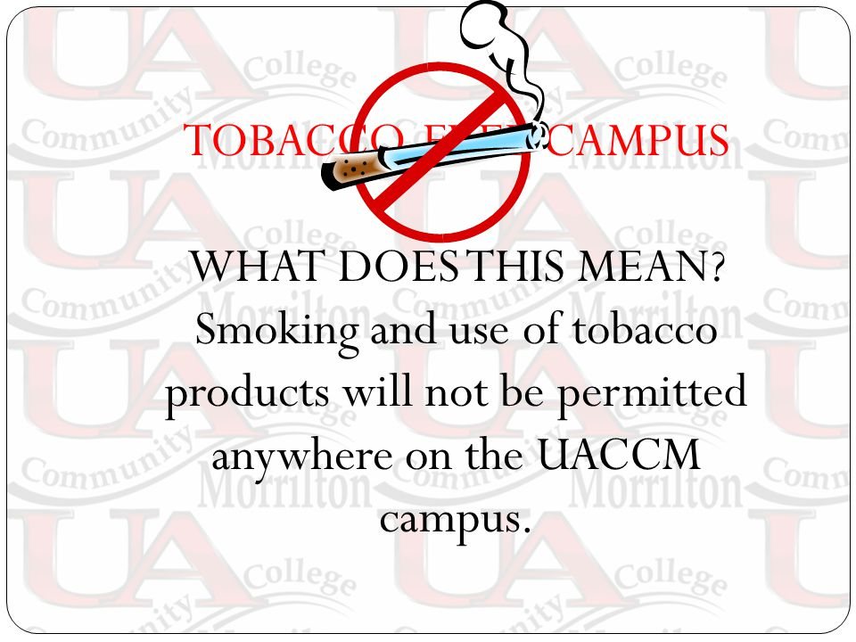 TOBACCO-FREE CAMPUS WHAT DOES THIS MEAN.