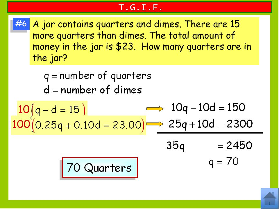 #6 A jar contains quarters and dimes.There are 15 more quarters than dimes.