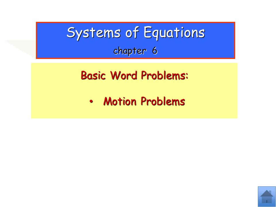 Systems of Equations chapter 6 Basic Word Problems: Motion Problems Motion Problems