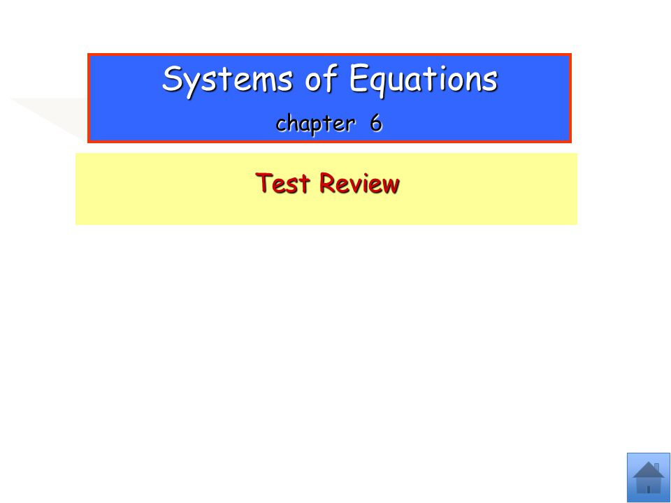 Systems of Equations chapter 6 Test Review
