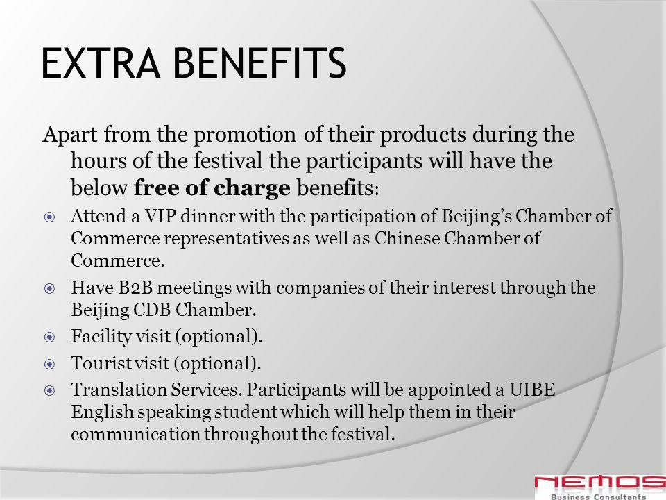 EXTRA BENEFITS Apart from the promotion of their products during the hours of the festival the participants will have the below free of charge benefit