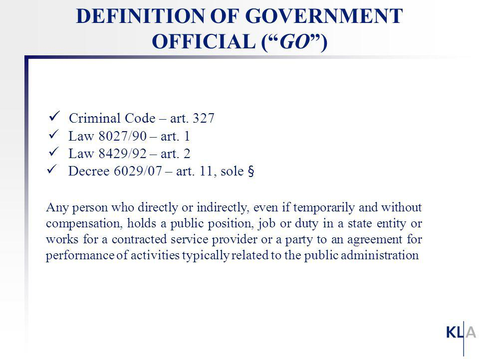 Criminal Code – art. 327 Law 8027/90 – art. 1 Law 8429/92 – art. 2 Decree 6029/07 – art. 11, sole § Any person who directly or indirectly, even if tem