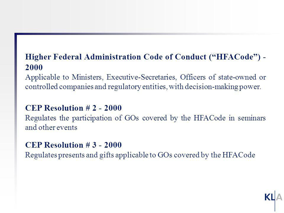 Higher Federal Administration Code of Conduct (HFACode) - 2000 Applicable to Ministers, Executive-Secretaries, Officers of state-owned or controlled c
