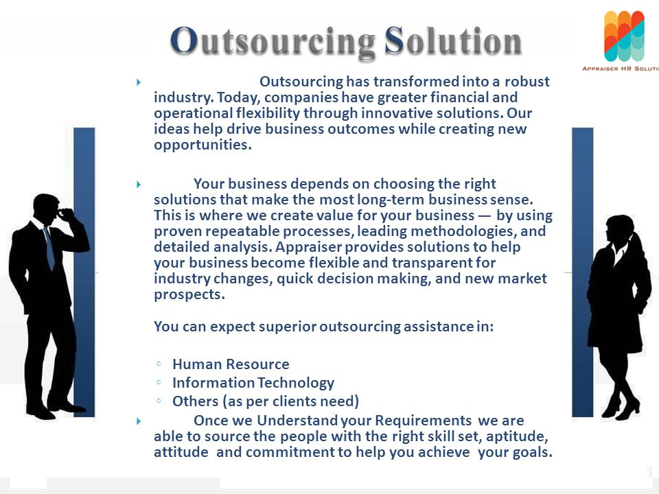 Outsourcing has transformed into a robust industry.