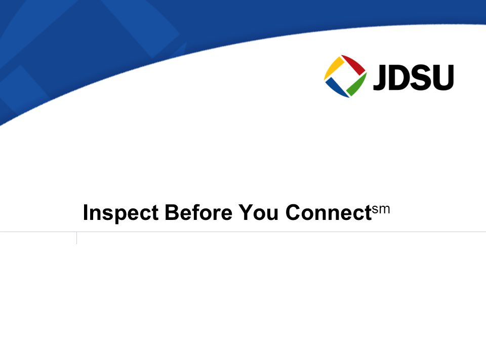 Inspect Before You Connect sm