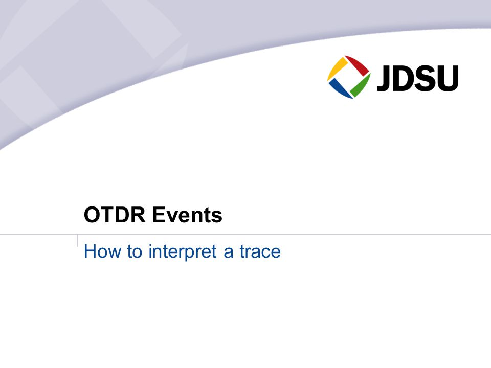 OTDR Events How to interpret a trace