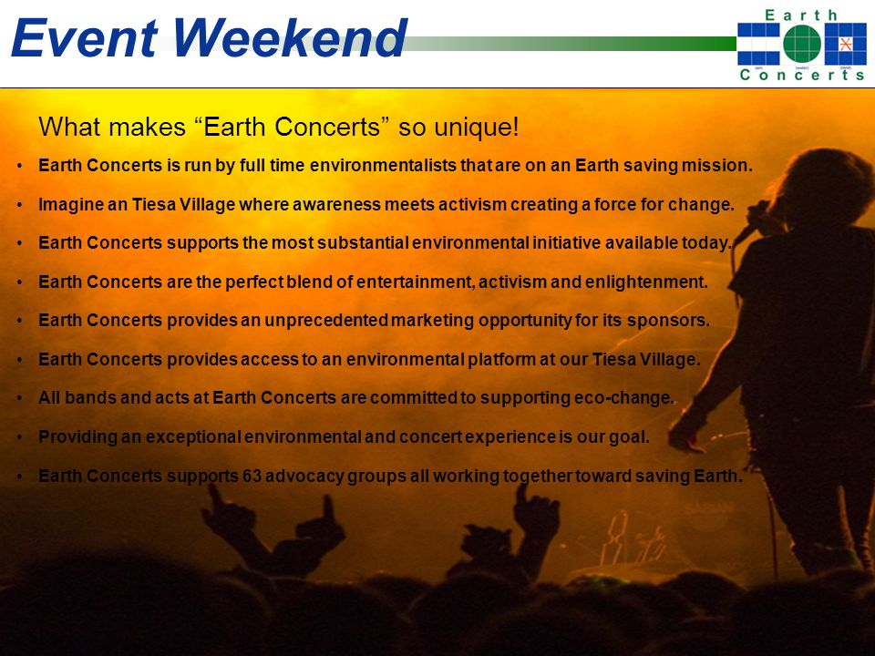 Event Weekend Earth Concerts is run by full time environmentalists that are on an Earth saving mission.