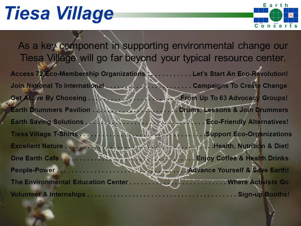Tiesa Village As a key component in supporting environmental change our Tiesa Village will go far beyond your typical resource center.