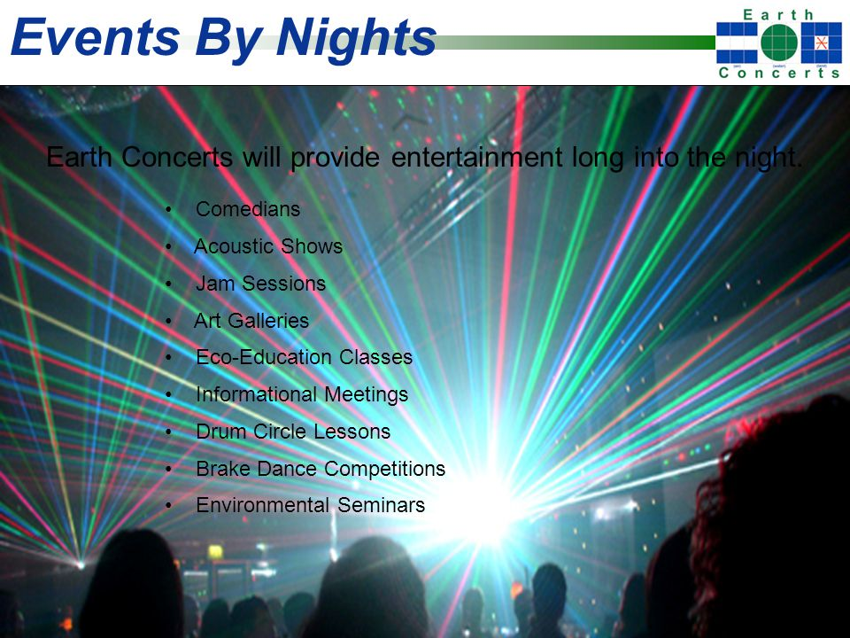 Events By Nights Earth Concerts will provide entertainment long into the night.