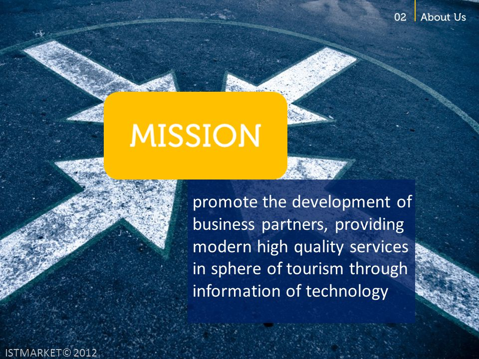 promote the development of business partners, providing modern high quality services in sphere of tourism through information of technology ISTMARKET© 2012