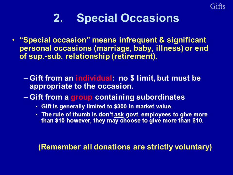 2.Special Occasions Special occasion means infrequent & significant personal occasions (marriage, baby, illness) or end of sup.-sub.