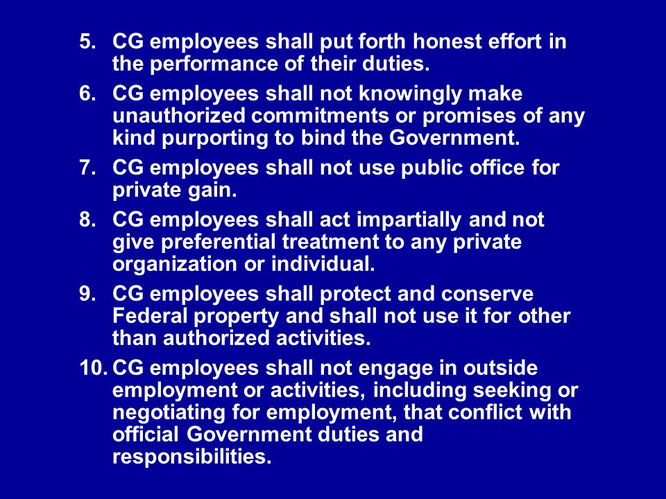 5.CG employees shall put forth honest effort in the performance of their duties.