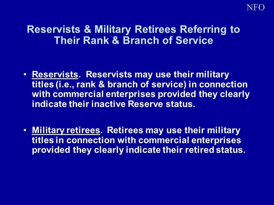 Reservists & Military Retirees Referring to Their Rank & Branch of Service Reservists. Reservists may use their military titles (i.e., rank & branch o