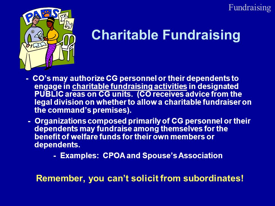 Charitable Fundraising - COs may authorize CG personnel or their dependents to engage in charitable fundraising activities in designated PUBLIC areas
