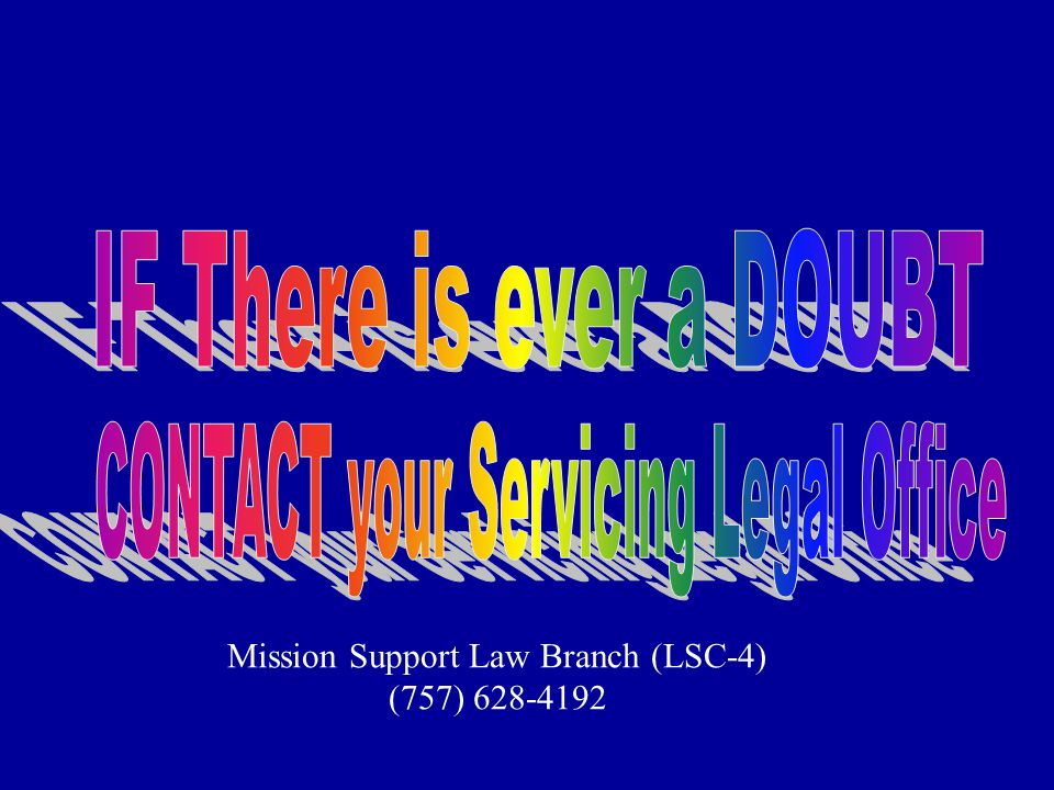 Mission Support Law Branch (LSC-4) (757) 628-4192