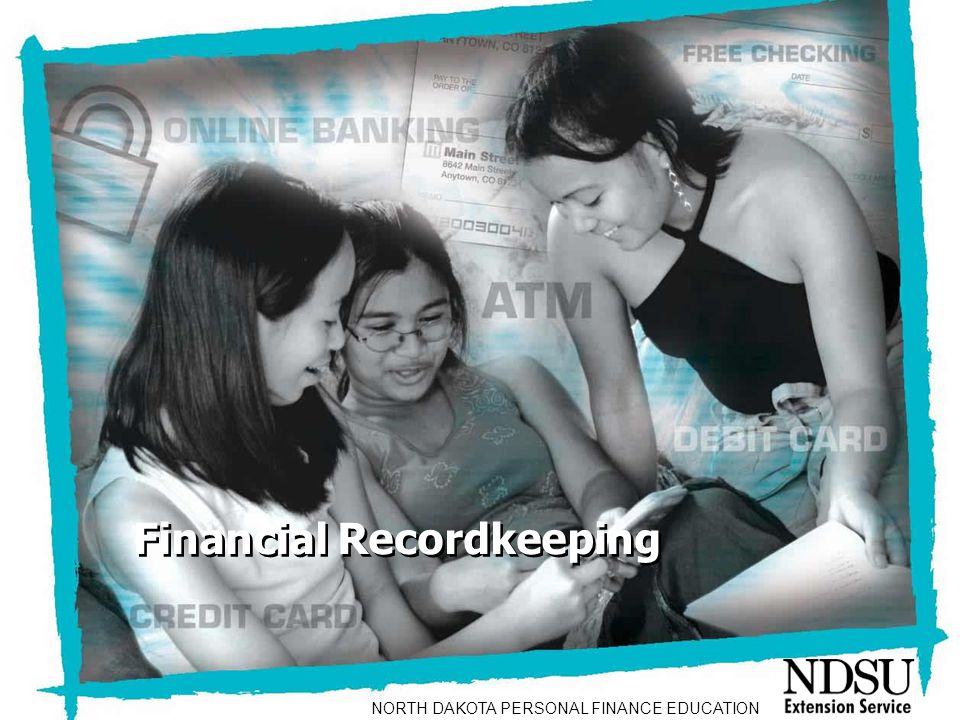 Financial Recordkeeping NORTH DAKOTA PERSONAL FINANCE EDUCATION