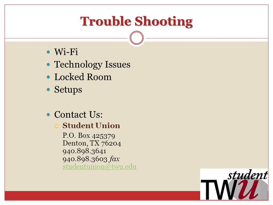 Trouble Shooting Wi-Fi Technology Issues Locked Room Setups Contact Us: Student Union P.O.