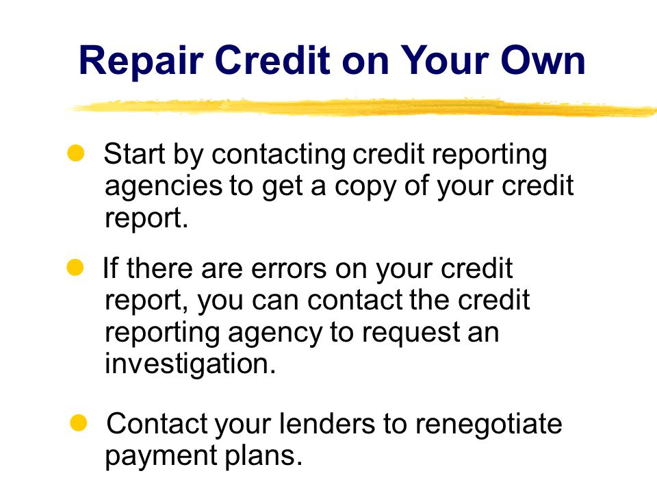 Start by contacting credit reporting agencies to get a copy of your credit report. If there are errors on your credit report, you can contact the cred