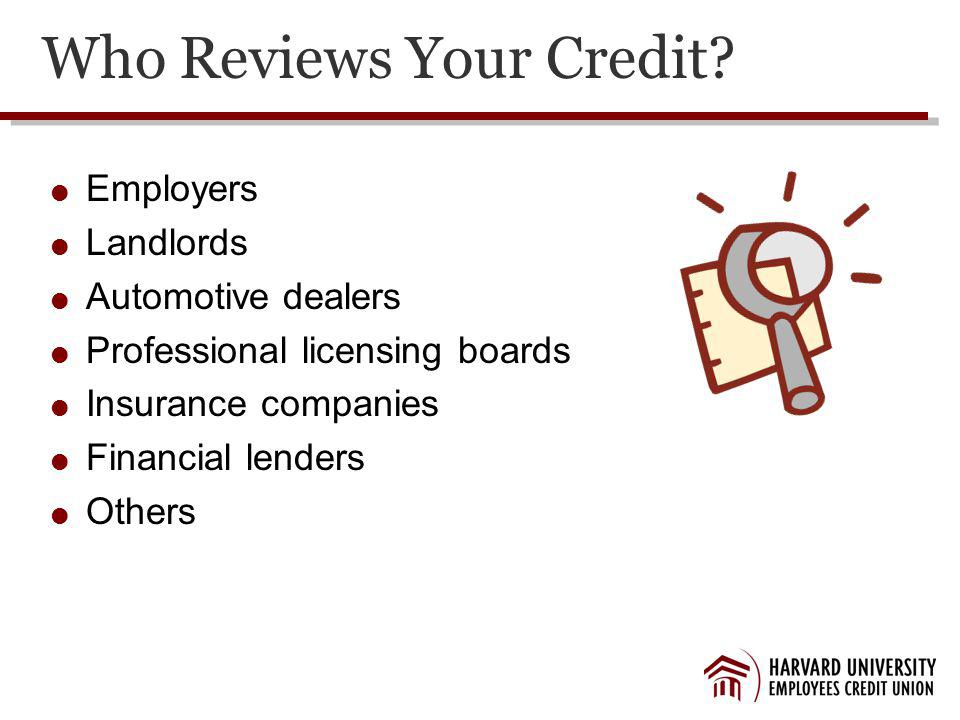 Who Reviews Your Credit.