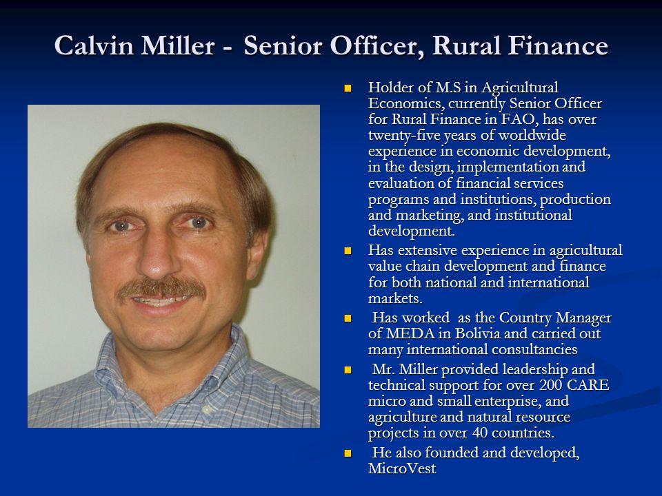 Perspectives of Value Chain Finance in Africa Agri Forum: Value Chain Finance Conference Nairobi, Kenya 16 – 18 October, 2007 Calvin Miller FAO Rural Finance Senior Officer Rome, Italy