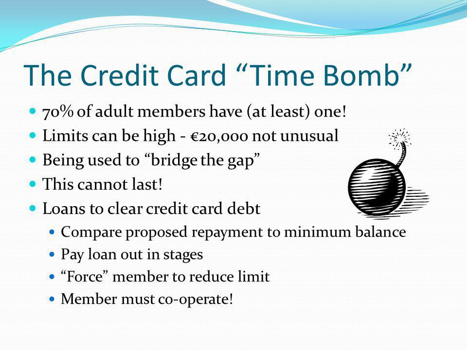 The Credit Card Time Bomb 70% of adult members have (at least) one.