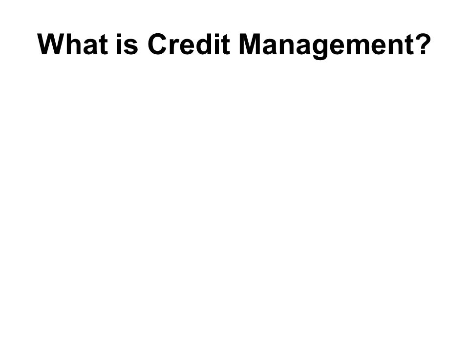 What is Credit Management