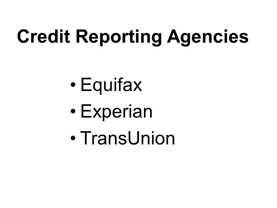 Credit Reporting Agencies Equifax Experian TransUnion