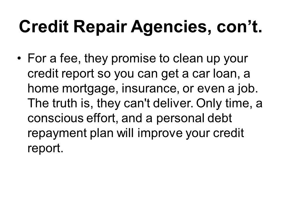 Credit Repair Agencies, cont.