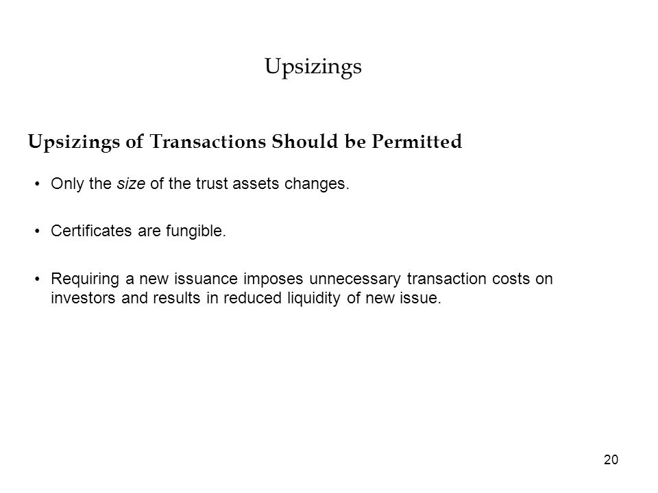 20 Only the size of the trust assets changes. Certificates are fungible.