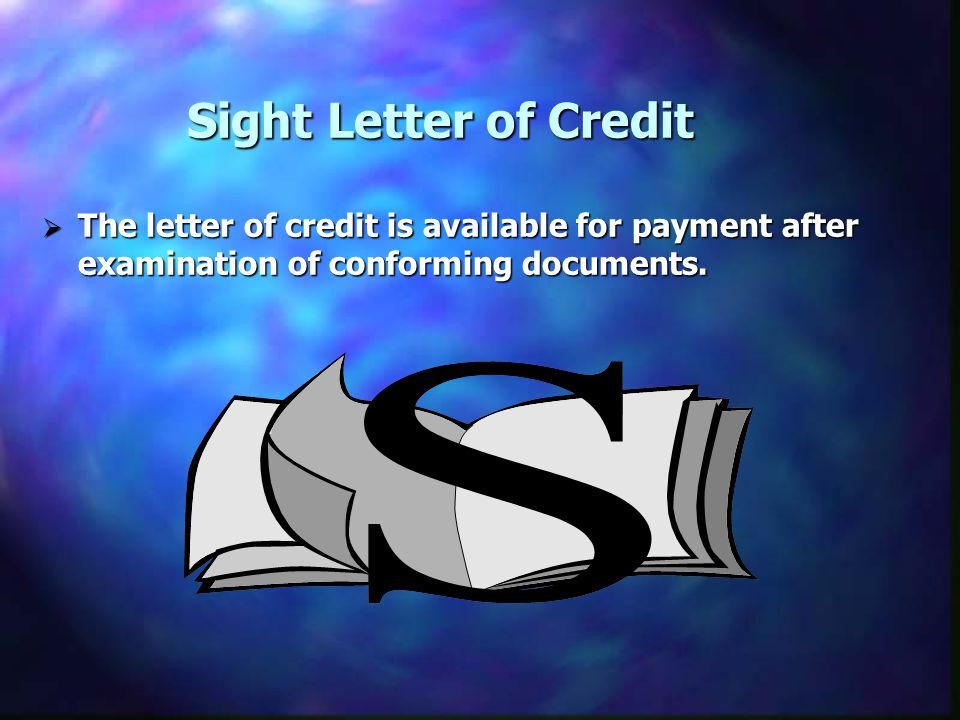 The letter of credit is available for payment after examination of conforming documents.