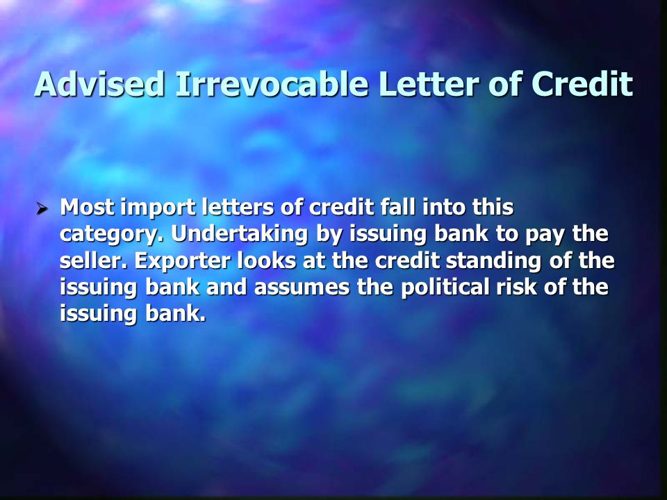 Most import letters of credit fall into this category.