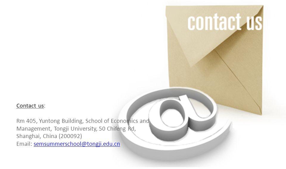 Contact us: Rm 405, Yuntong Building, School of Economics and Management, Tongji University, 50 Chifeng Rd, Shanghai, China (200092) Email: semsummerschool@tongji.edu.cnsemsummerschool@tongji.edu.cn