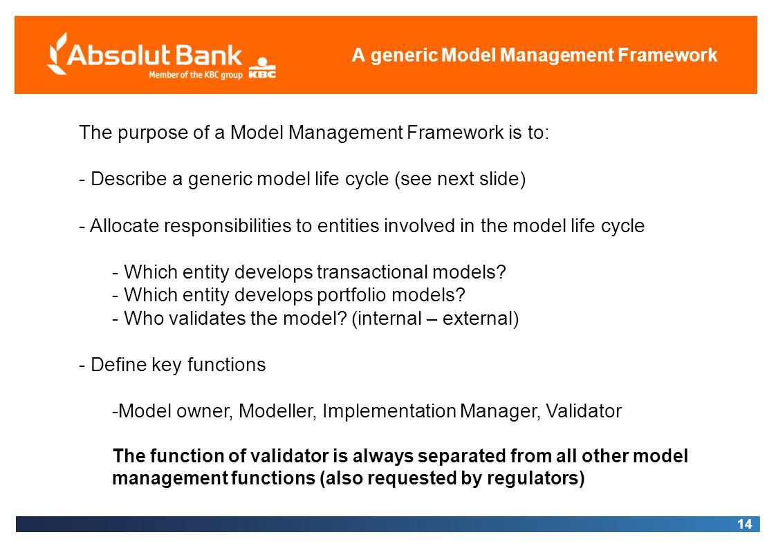 14 A generic Model Management Framework The purpose of a Model Management Framework is to: - Describe a generic model life cycle (see next slide) - Al