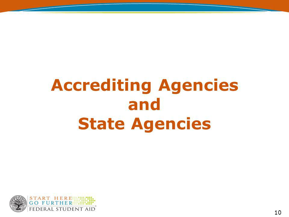 Accrediting Agencies and State Agencies 10