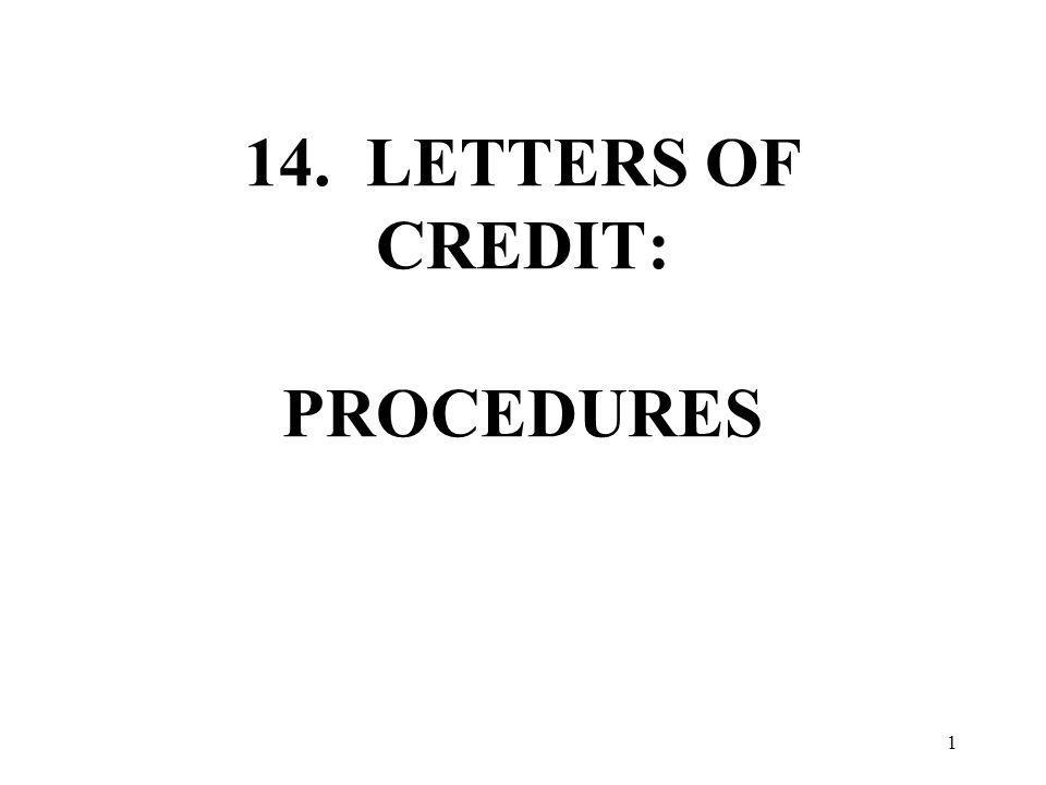 14. LETTERS OF CREDIT: PROCEDURES 1