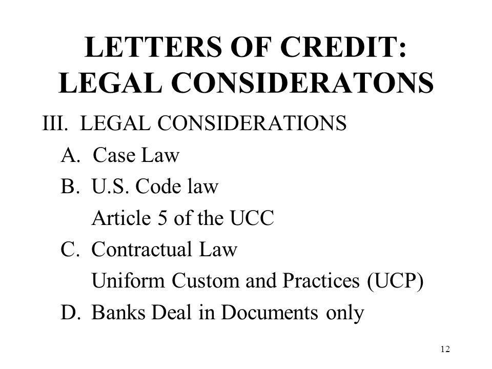 LETTERS OF CREDIT: LEGAL CONSIDERATONS III. LEGAL CONSIDERATIONS A.